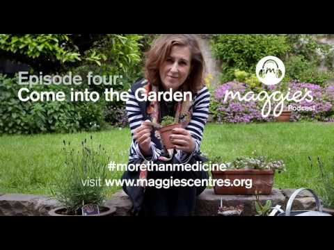 Maggie's Podcast – Episode four: Come into the Garden