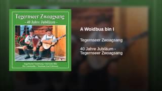 A Woidbua bin I