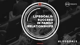Lifegoals - Succeed in Family Relationships