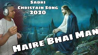 Hai Re Bhai Man New Adivasi Christian Song New Sadri Christain Song 2020 New Christian Song Sadri