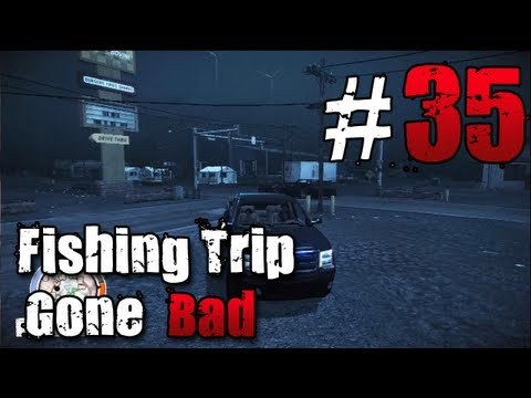 [35] Fishing Trip Gone Bad (State of Decay w/ GaLm)