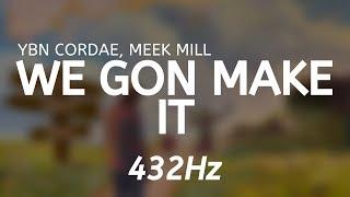 YBN Cordae - We Gon Make It (feat. Meek Mill) • 432Hz