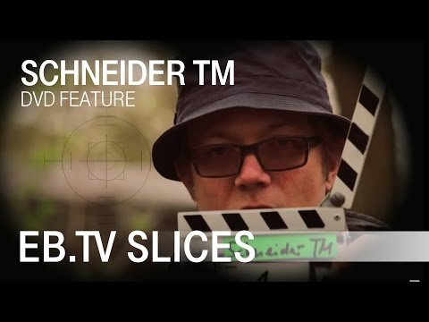 Schneider TM (Slices DVD Feature)