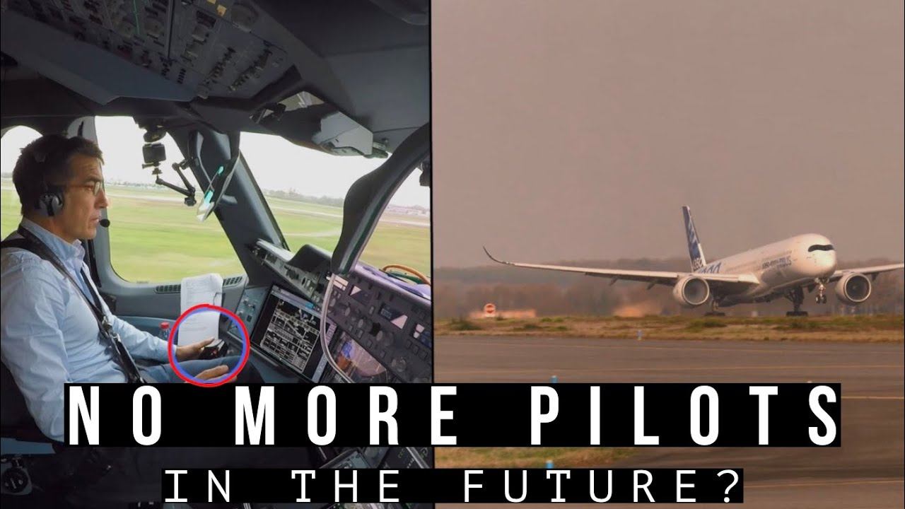 WILL PILOTS BE NEEDED IN THE FUTURE? AIRPLANES ARE NOW FLYING THEMSELVES!