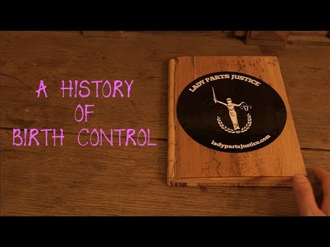A LADY PARTS JUSTICE HISTORY OF BIRTH CONTROL