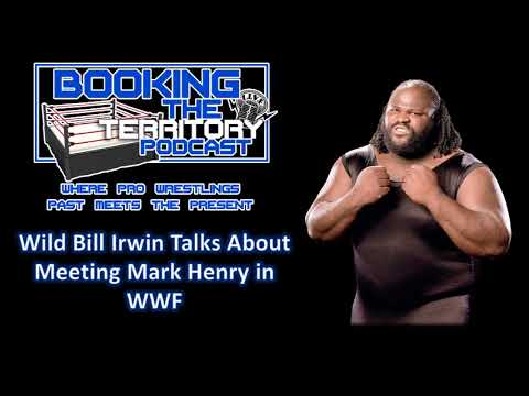 Wild Bill Irwin Talks About Meeting Mark Henry as The Goon in WWF