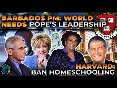 Pandemic Patriot Act. Barbados PM:'World Needs Pope Leadersh