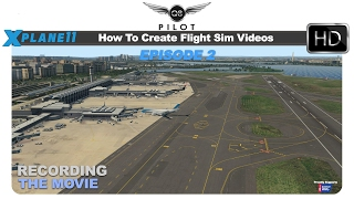 How to Make Flight Simulation Videos | Episode 2 | Recording the Movie