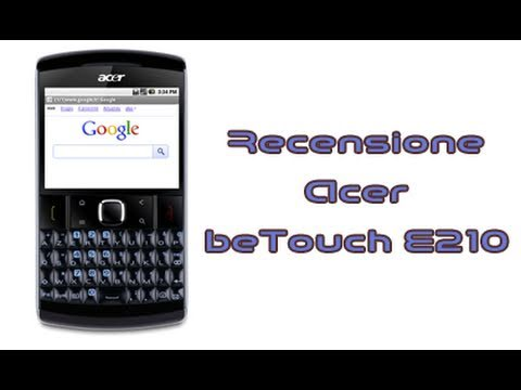 Acer beTouch E210, recensione in italiano by AndroidWorld.it