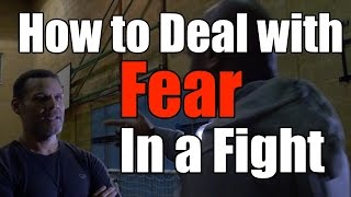 How to Deal with Fear in a Fight