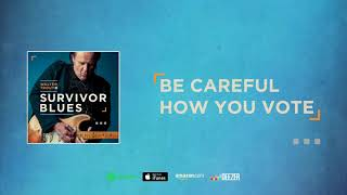 Walter Trout - Be Careful How You Vote (Survivor Blues) 2019