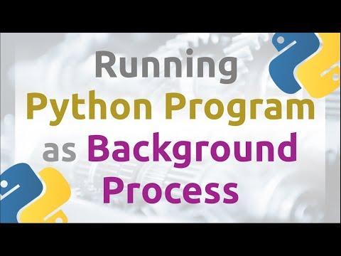 Running Python Program as Background Process