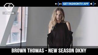 DKNY Brown Thomas New Season Chic and Premium Collection | FashionTV | FTV