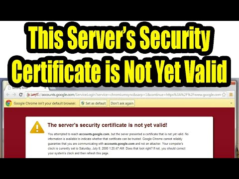 The server's security certificate is not yet valid: Fix 100% in Windows Xp, 7, 8 and Windows 10.