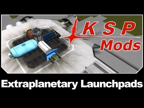 KSP Mods - Extraplanetary Launchpads