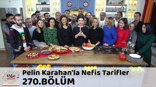 Pelin Karahan'la Nefis Tarifler 270. Bölüm | 28 Aralık 2018
