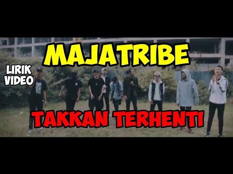 MAJATRIBE - TAKKAN TERHENTI (LIRIK VIDEO)