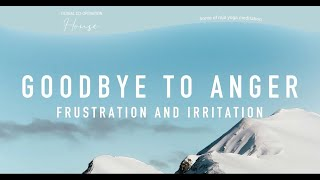 Goodbye to Anger, Frustration & Irritation | The Life Changer Course