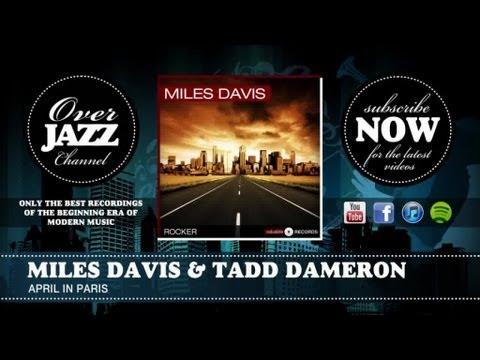 Miles Davis & Tadd Dameron - April in Paris (1949)