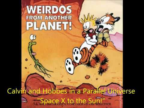 Calvin And Hobbes Space X To The Sun Cartoon Youtube