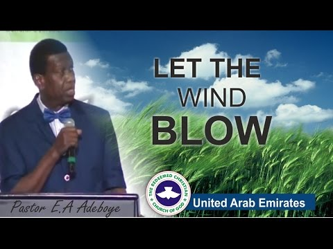 Pastor E.A Adeboye Sermon_ LET THE WIND BLOW