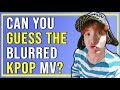 Guess the Blurred Kpop MV #1 - Luna's Kpop Games || 2018 Kpop Game/Quiz/Challange