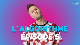 Flip l'algorithme : Épisode 5