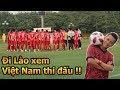 DKP đi Lào xem Bùi Tiến Dũng , Công Phượng , Quang Hải ĐT Việt Nam quyết vô địch AFF CUP 2018