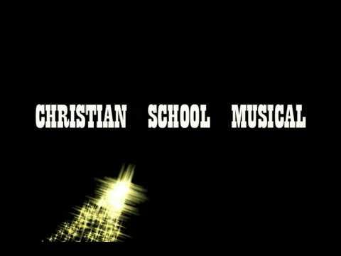 Bethel Christian Academy, Christian School Musical, BCA