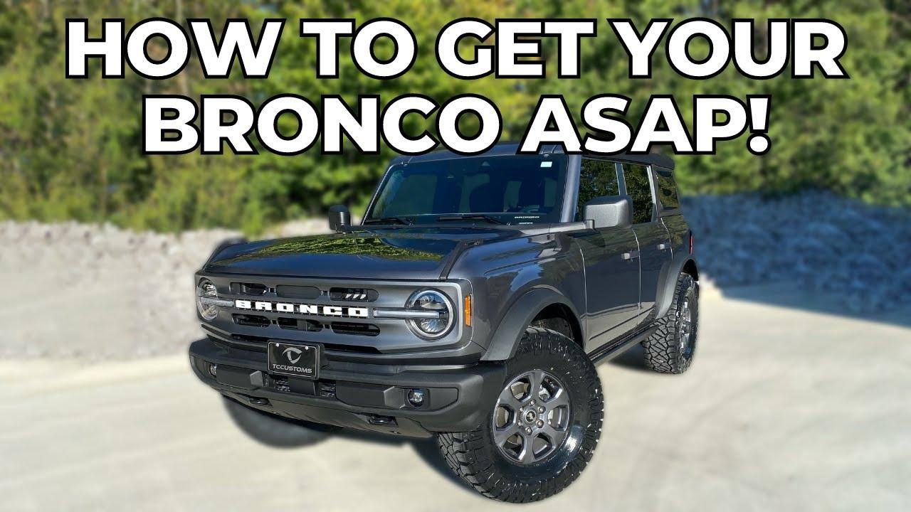 How to get your Bronco built sooner!