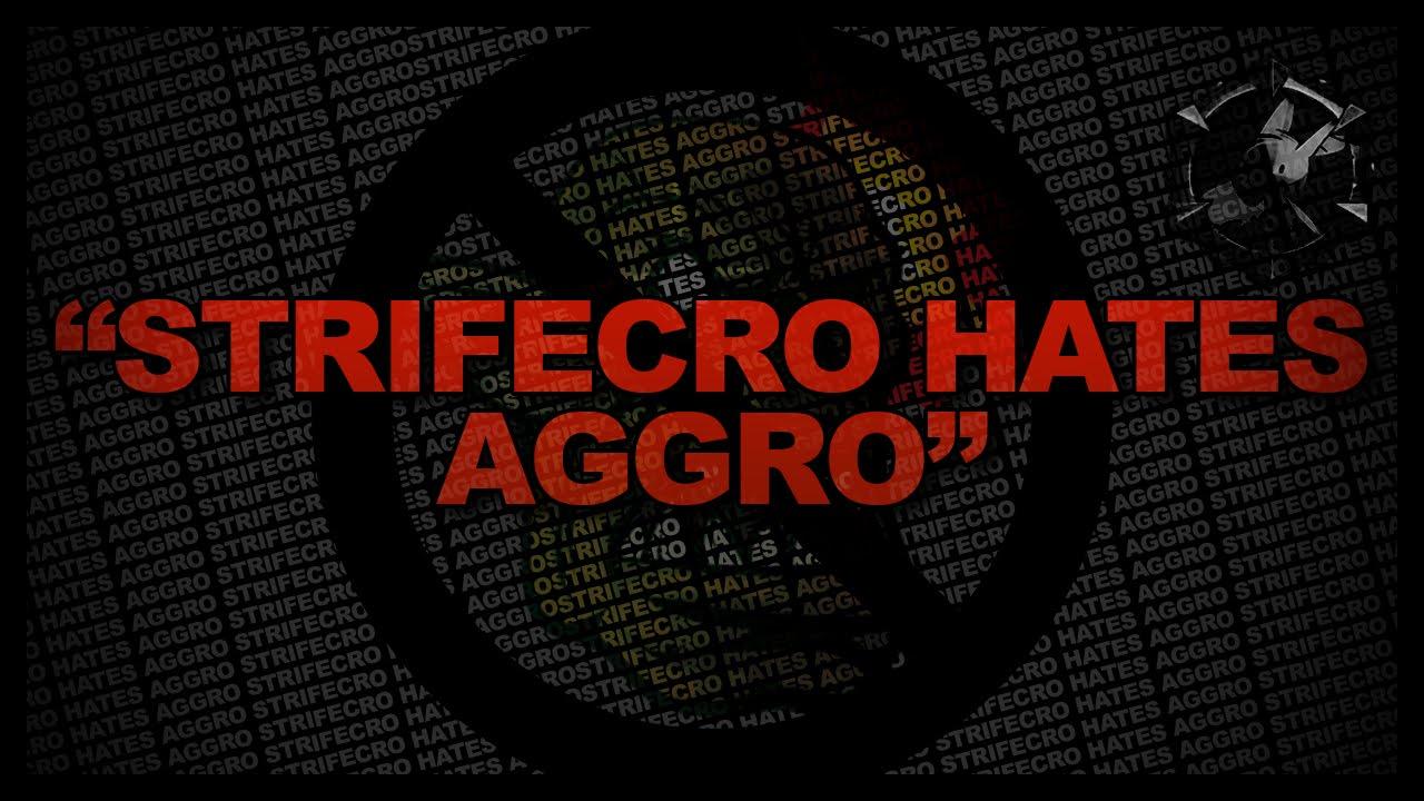 "Download ""Strifecro Hates Aggro"""