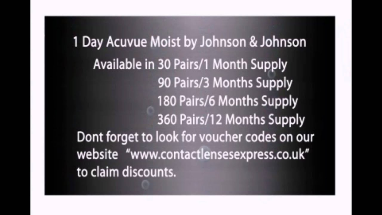 Product information. Made by a trusted name in health care products, johnson & johnson, 1-day acuvue moist lenses are the ideal choice for those seeking the convenience of daily disposable contacts. Featuring acuvue's exclusive laceron® technology that includes a moisture-rich wetting agent, 1-day acuvue moist.