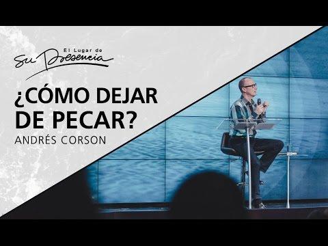 ¿Cómo dejar de pecar? - Andrés Corson - 2 Abril 2017