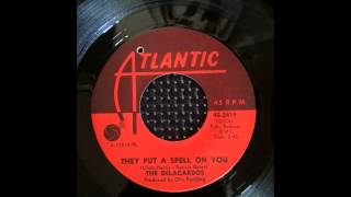 THE DELACARDOS - THEY PUT A SPELL ON YOU
