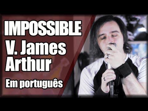 IMPOSSIBLE em PORTUGUÊS (V. James Arthur)