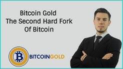 Bitcoin Gold: The Second Hard Fork Of Bitcoin
