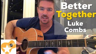 Better Together | Luke Combs | Beginner Guitar Lesson