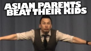 Asian Parents Beat Their Kids! (17+ stand up)