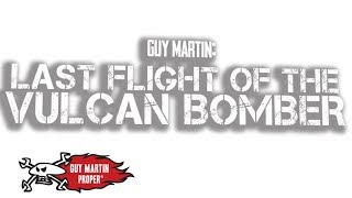 Best Of Last Flight of the Vulcan Bomber | Guy Martin Proper