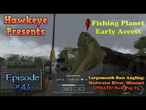 Fishing Planet - Ep. #43: Largemouth Bass Angling: Mudwater River, Missouri - UPDATE! New Peg #3