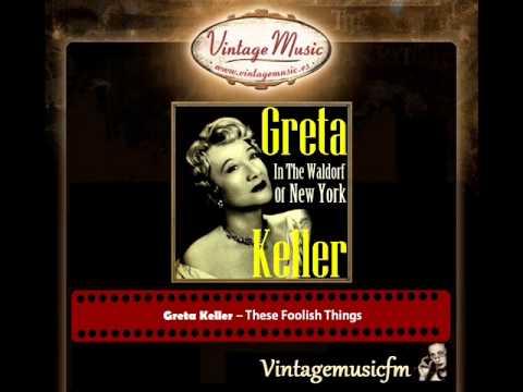 Greta Keller – These Foolish Things