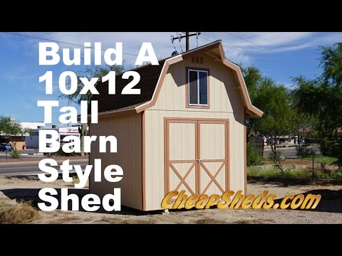 How To Build A 10x12 Tall Barn Style Shed With Loft