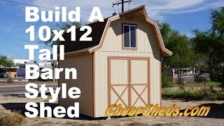Build A 10x12 Tall Barn Style Shed With Loft