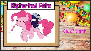 MLP fanfic reading Distorted Fate chapter 27 light