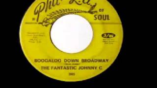 "The Fantastic Johnny C - ""Boogaloo Down Broadway"""