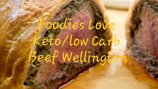 Foodies Love a Healthy Keto/Low-carb Beef Wellington