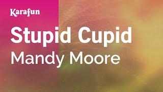 Karaoke Stupid Cupid - Mandy Moore *