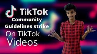 Why Does We Get Community Guidelines Strike On Tik Tok Videos In Telugu