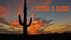 THE FLYING E RANCH - WICKENBURG, ARIZONA