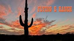 THE FLYING E RANCH - WICKENBURG, ARIZONA